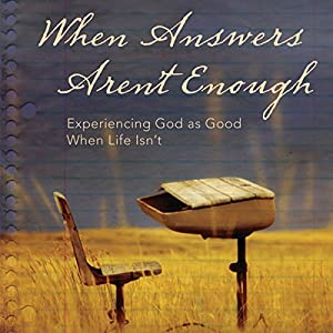 When Answers Aren't Enough Audiobook