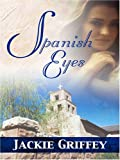 Spanish Eyes, Jackie Griffey, 1594146144