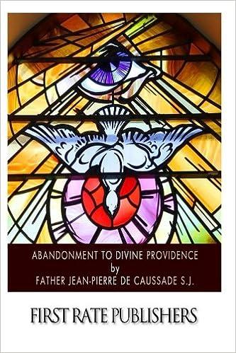 Abandonment To Divine Providence Jean Pierre De Caussade Sj