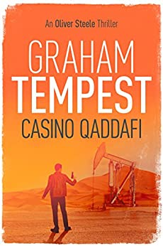 Casino Qaddafi: An Oliver Steele thriller (Casino series Book 3) by [Tempest, Graham]