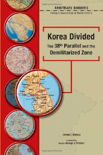 Korea Divided: 38th Parallel And The Demilitarized Zone (ARBITRARY BORDERS)