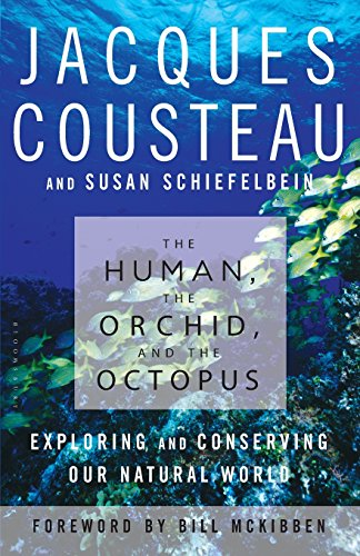 The Human, the Orchid, and the Octopus: Exploring and Conserving Our Natural World