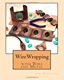 Wirewrapping with Wire and Metal, Jim Mcintosh, 1483960595