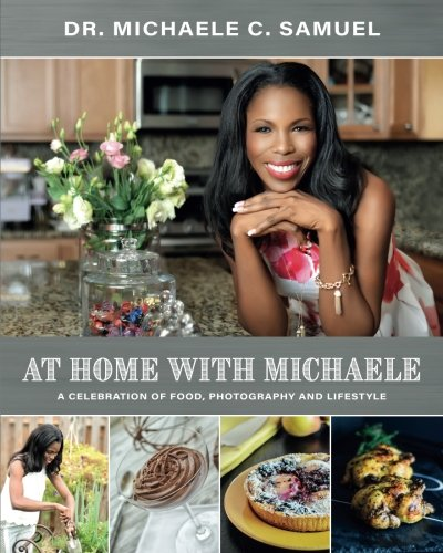 Read Online At Home with Michaele: A Celebration of Food, Photography and Lifestyle PDF