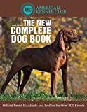 img - for The New Complete Dog Book: Official Breed Standards and Profiles for over 200 Breeds book / textbook / text book