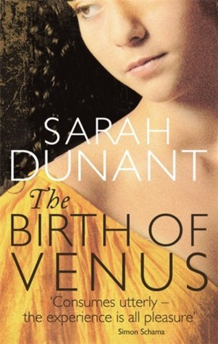 The Birth Of Venus by Dunant, Sarah (2013) Paperback