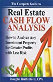 The Complete Guide to Real Estate Cash Flow Analysis, Rutherford, Douglass, 1598729004