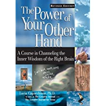 The Power of Your Other Hand, Revised Edition: A Course in Channeling the Inner Wisdom of the Right Brain