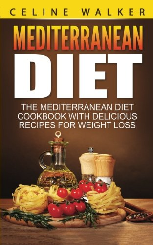 Mediterranean-Diet-The-Mediterranean-Diet-Cookbook-with-Delicious-Recipes-for-Weight-Loss-Cookbook-For-Beginners-Volume-2