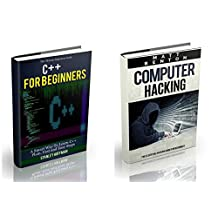 C++: C++ and Computer Hacking. A smart way to learn C++ fast and Essential Hacking Guide for Beginners (C++ for beginners, C++ programming, hacking, how ... Developers, Coding, CSS, Java, PHP Book 3)