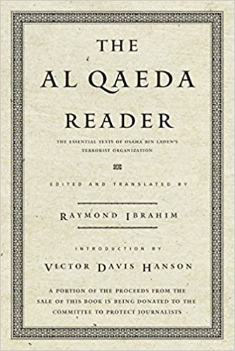 the al qaeda reader the essential texts of osama bin ladens  the al qaeda reader the essential texts of osama bin ladens terrorist  organization raymond ibrahim  amazoncom books
