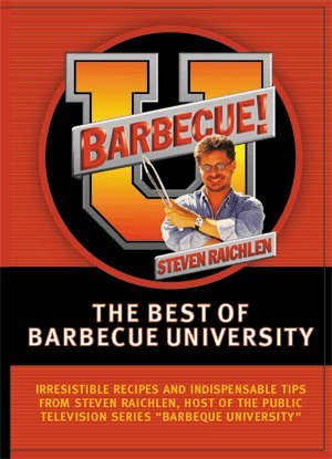 - The Best of Barbecue University with Steven Raichlen