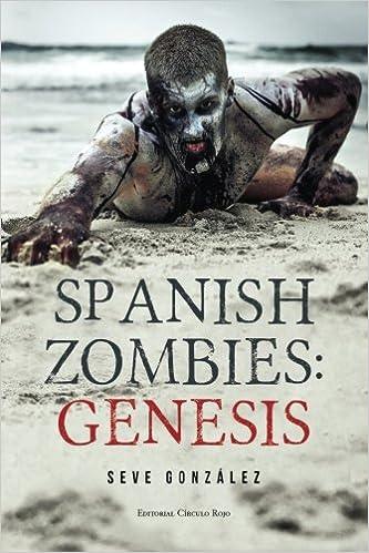 Spanish Zombies: Génesis: Amazon.es: José Severiano González: Libros