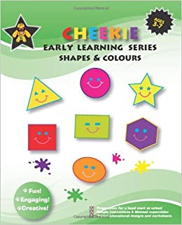 Cheekie Early Learning Series Shapes and Colours by Wang Alex (2009-07-07)