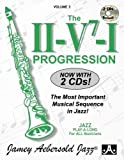 The II-V7-I Progression: The Most Important Musical Sequence in Jazz, Vol. 3 (CD included) (Jazz Play-A-Long for All Musicians)