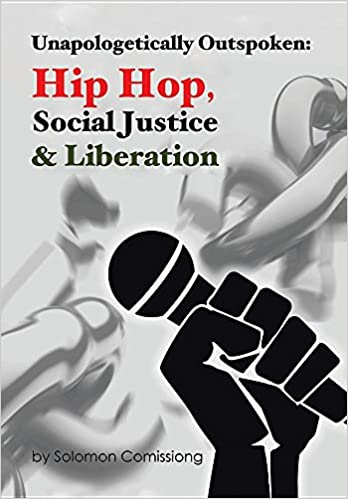 Unapologetically Outspoken: Hip-Hop, Social Justice and Liberation