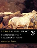 img - for Scattered Leaves: A Collection of Poems book / textbook / text book