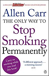 The Only Way to Stop Smoking Permanently (Penguin Health Care & Fitness)