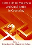 Cross Cultural Awareness and Social Justice in Counseling, , 0415954525
