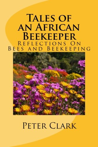 Tales of an African Beekeeper: Reflections on Bees and Beekeeping pdf epub