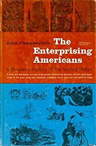 Paperback The Enterprising Americans: A Buisness History of the United States Book