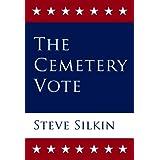 The Cemetery Vote ~ Steve Silkin