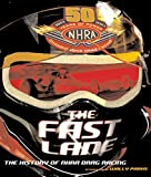 The Fast Lane: The History of NHRA Drag Racing