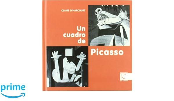 Un cuadro de Picasso (Arte): Amazon.es: Claire DHarcourt ...