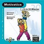 Motivation - fit in 30 Minuten | Reinhard K. Sprenger,Christiane Konnertz