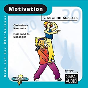 Motivation - fit in 30 Minuten Hörbuch