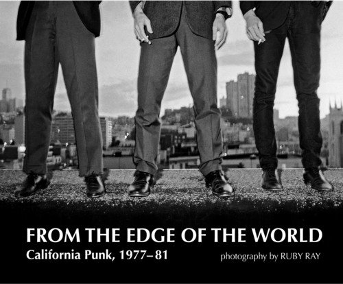 (From the Edge of the World: California Punk 1977-8 ( Book Plus CD ))