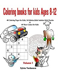 Coloring Books for Kids ages 8-12: 40 Coloring Pages for Kids, 16 Kidoku (Kids Sudoku) Kids Puzzles & 40 Maze Games for Kids