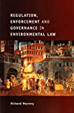 Regulation, Enforcement and Governance in Environmental Law, Richard Macrory, 1849460353