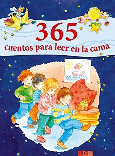 365 cuentos para leer en la cama: Historias para leer a los niños antes de dormir durante todo el año