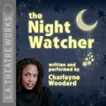 The Night Watcher | Charlayne Woodard