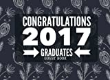 "Congratulations Class Of 2017 Guest Book: Grey Abstract Keepsake, Scrapbook, Message & Memory Year Book | High School, College, University Gifts For ... | 8.25""x6"" (Graduation Gifts) (Volume 10)"