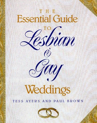 The Essential Guide to Lesbian and Gay Weddings by Tess Ayers (1999-02-01)