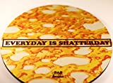 Everyday is Shatterday Dabmat