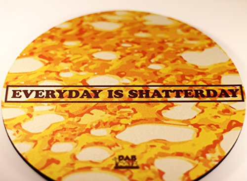 Everyday is Shatterday Dabmat by Dabmatz