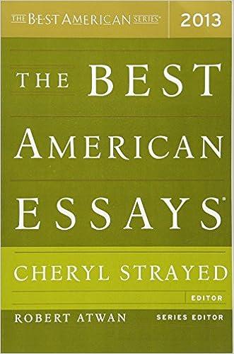 The Best American Essays 2013 (The Best American Series ®): Cheryl