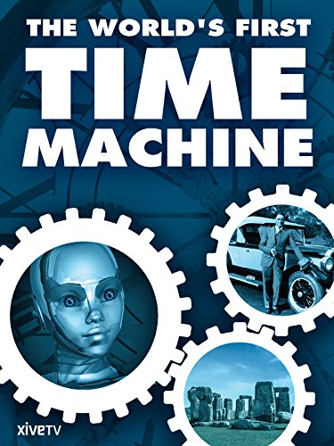 Amazon Com The World S First Time Machine Ben Bowie