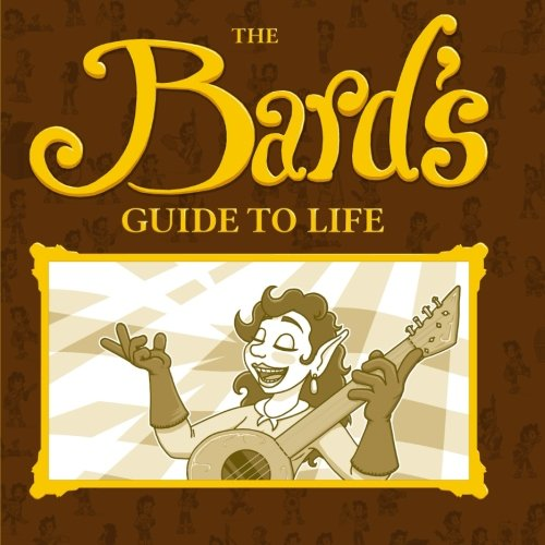 The Bard's Guide To Life