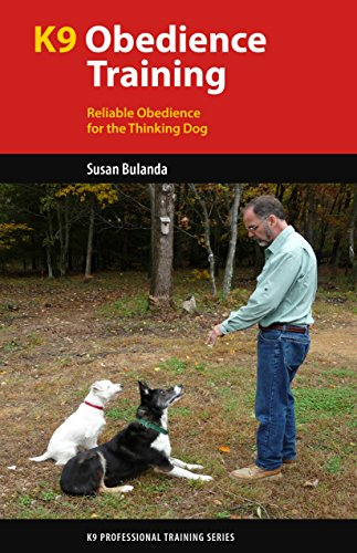 K9 Obedience Training: Reliable Obedience for Thinking Dogs