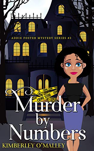 Murder By Numbers (Addie Foster Mysteries Book 3) by [O'Malley, Kimberley]
