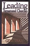 Leading Turnaround Churches, Gene Wood, 1889638218