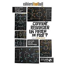 Comment regarder un match de foot ?: Les clés du jeu décryptées