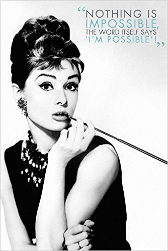 Audrey Hepburn - Nothing is Impossible Quote Art Poster