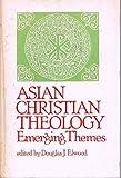 Asian Christian Theology, Douglas J. Elwood, 0664243541