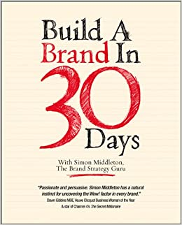 Descargar Con Torrents Build A Brand In 30 Days: With Simon Middleton, The Brand Strategy Guru Epub
