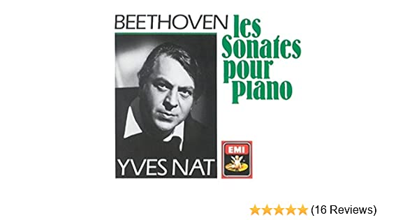 Yves Nat, L.V. Beethoven - Beethoven: Complete Piano Sonatas - Amazon.com Music